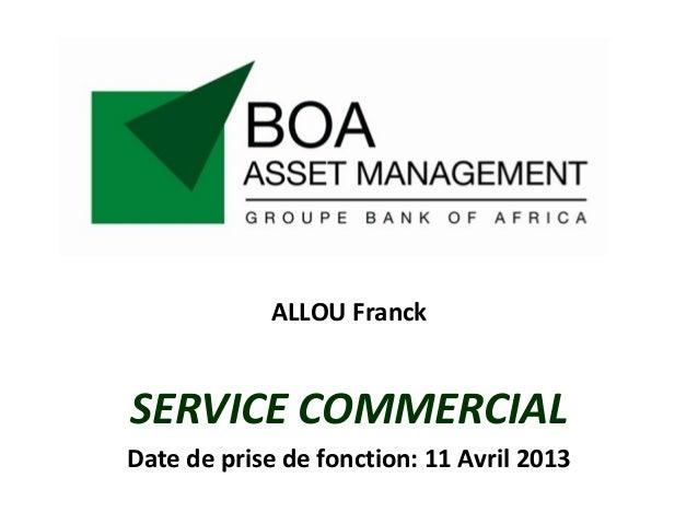 ALLOU Franck SERVICE COMMERCIAL Date de prise de fonction: 11 Avril 2013