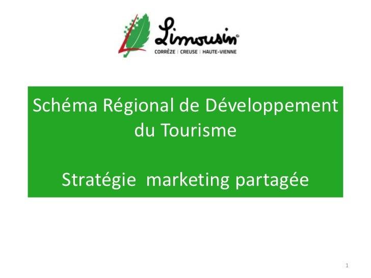 Schéma Régional de Développement          du Tourisme   Stratégie marketing partagée                                   1