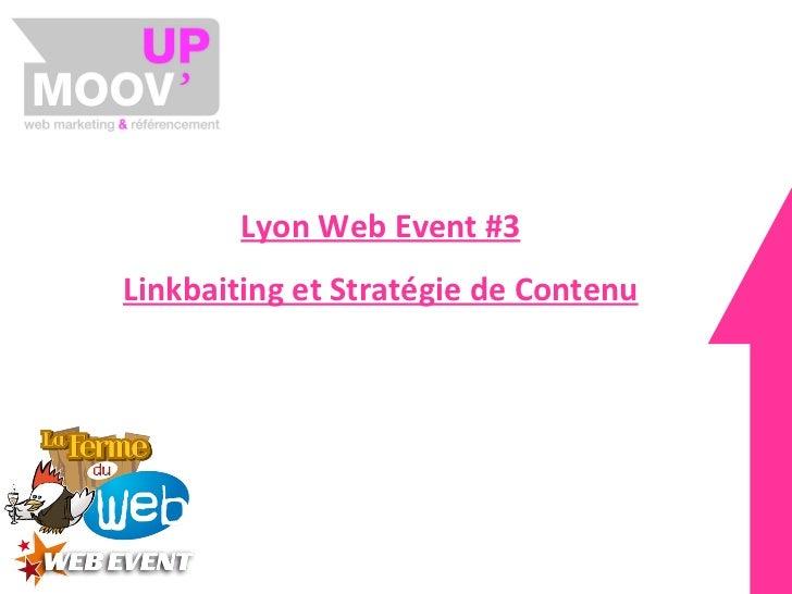 Lyon Web Event #3 Linkbaiting et Stratégie de Contenu