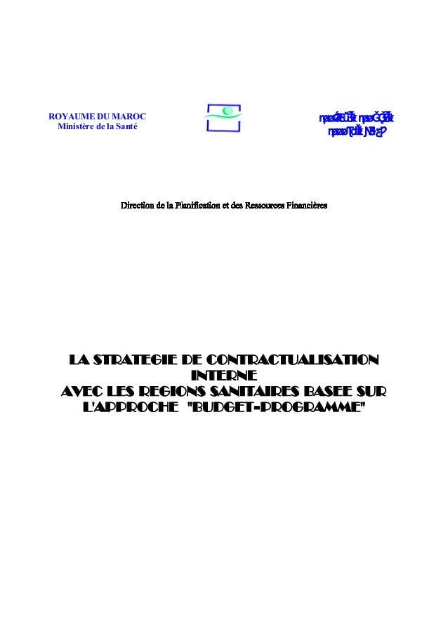 """LA STRATEGIE DE CONTRACTUALISATION INTERNE AVEC LES REGIONS SANITAIRES BASEE SUR L'APPROCHE """"BUDGET-PROGRAMME"""" ROYAUME DU ..."""