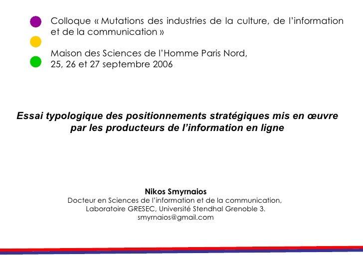 Colloque «Mutations des industries de la culture, de l'information et de la communication» Maison des Sciences de l'Homm...