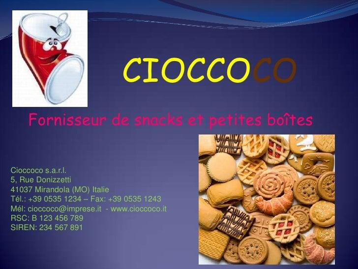 CIOCCOCO<br />Fornisseur de snacks et petites boîtes<br />Cioccoco s.a.r.l.<br />5, Rue Donizzetti<br />41037 Mirandola (M...