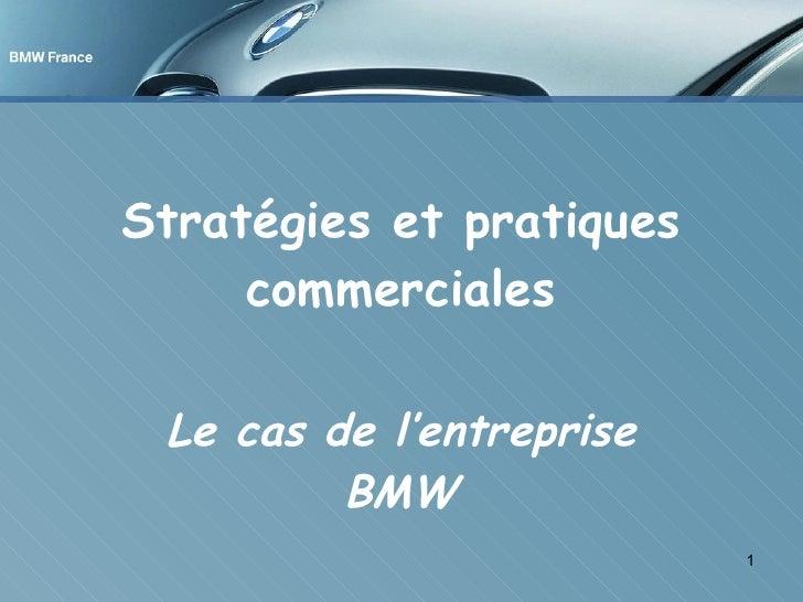 Stratégies et pratiques commerciales Le cas de l'entreprise BMW