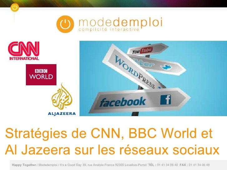 Stratégies réseaux sociaux_cnn_bbc_aljazeera