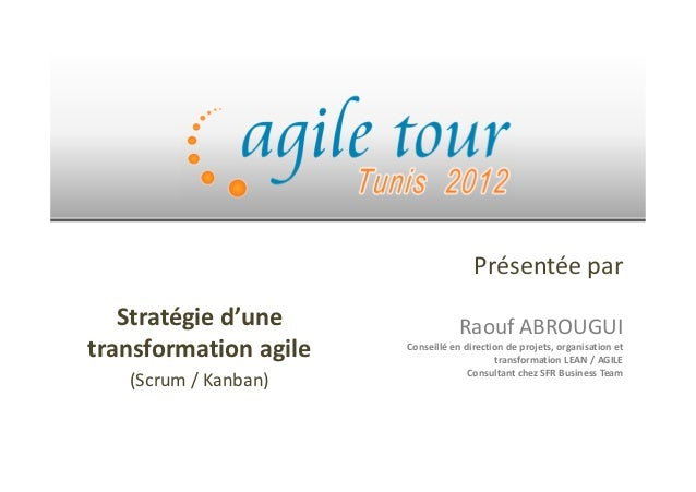 Stratégie d'une transformation AGILE/SCRUM/Kanban dans une grande organisation