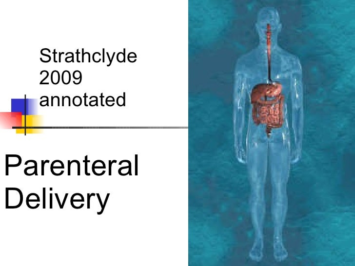 Parenteral Delivery  Strathclyde 2009 annotated
