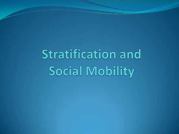 Stratification andSocial Mobility<br />