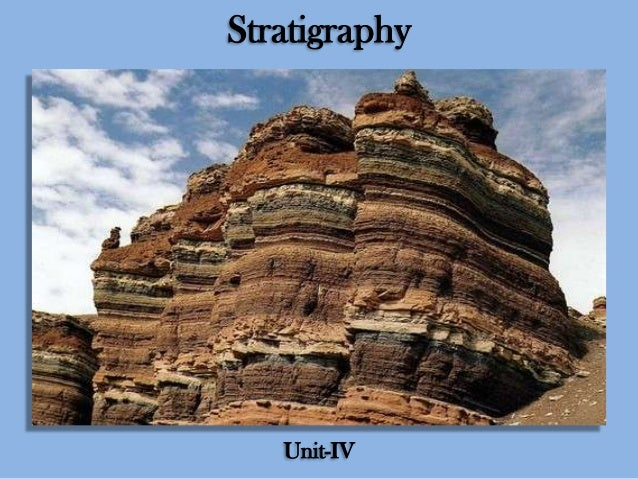 Stratigraphy  Unit-IV
