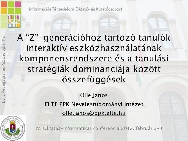 """A """"Z""""-generációhoz tartozó tanulók  interaktív eszközhasználatánakkomponensrendszere és a tanulási  stratégiák dominanciáj..."""
