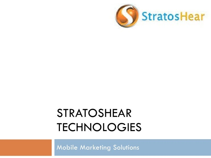 STRATOSHEAR TECHNOLOGIES Mobile Marketing Solutions