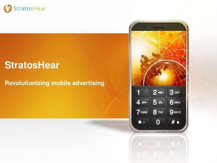 StratosHear<br />Revolutionizing mobile advertising<br />