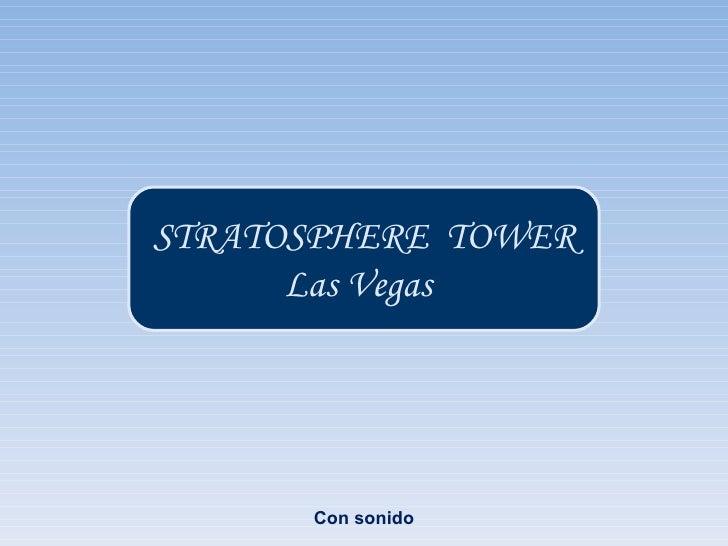 STRATOSPHERE TOWER      Las Vegas      Con sonido