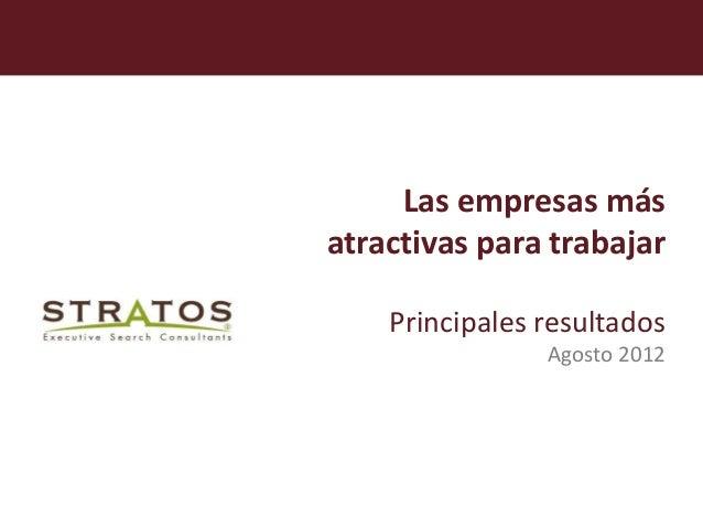 Las empresas másatractivas para trabajar    Principales resultados                Agosto 2012