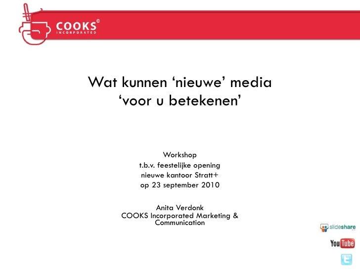 Wat kunnen 'nieuwe' media    'voor u betekenen'                    Workshop         t.b.v. feestelijke opening          ni...