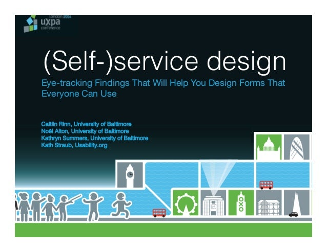 Self-service design - Eye-tracking Findings That Will Help You Design Forms That Everyone Can Use
