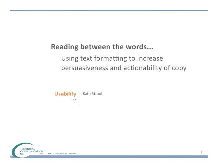 Reading	   between	   the	   words...	       Using	   text	   forma/ng	   to	   increase	       persuasiveness	   and	   a...