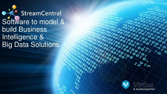 http://www.virtus-it.com A trusted partner Software to model & build Business Intelligence & Big Data Solutions