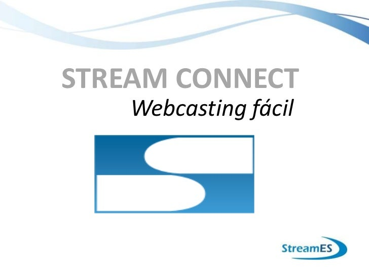 STREAM CONNECT    Webcasting fácil