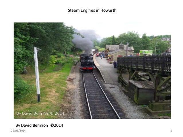 Steam Engines in Howarth By David Bennion ©2014 29/06/2014 1