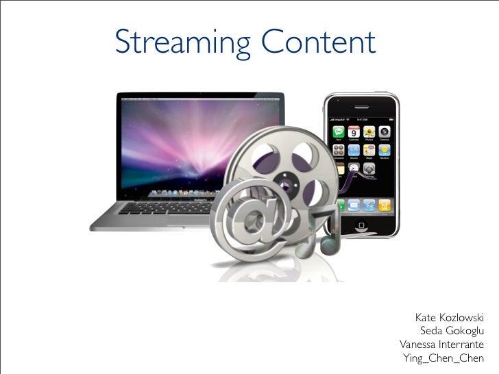 Streaming Content                        Kate Kozlowski                         Seda Gokoglu                    Vanessa In...