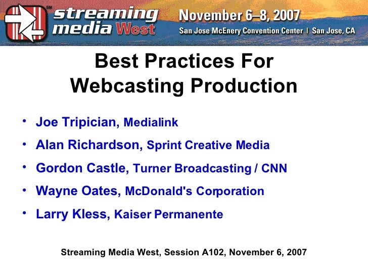Streamingmedia West 2007: Best Practices in Webcast Production