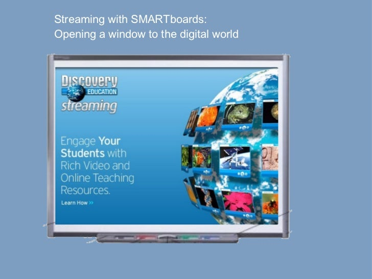 Streaming with SMARTboards: Opening a window to the digital world