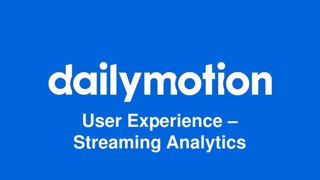 User Experience – Streaming Analytics