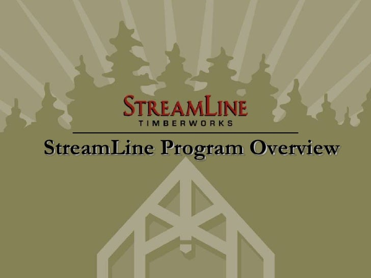 StreamLine Program Overview<br />