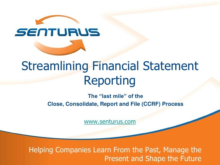 "Streamlining Financial Statement               Reporting                         The ""last mile"" of the          Close, Co..."