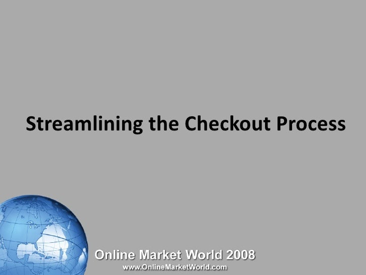 Streamlining the Checkout Process