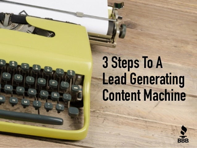 3 Steps To A Lead Generating Content Machine