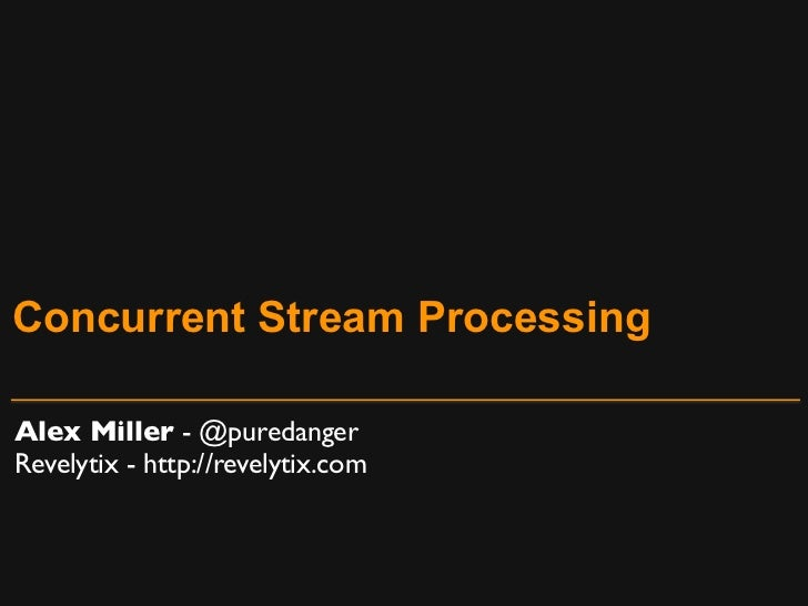 Concurrent Stream Processing