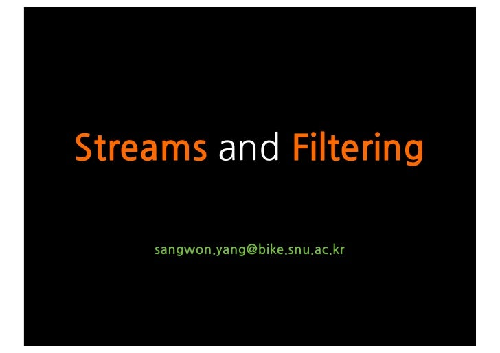 Streams and filtering