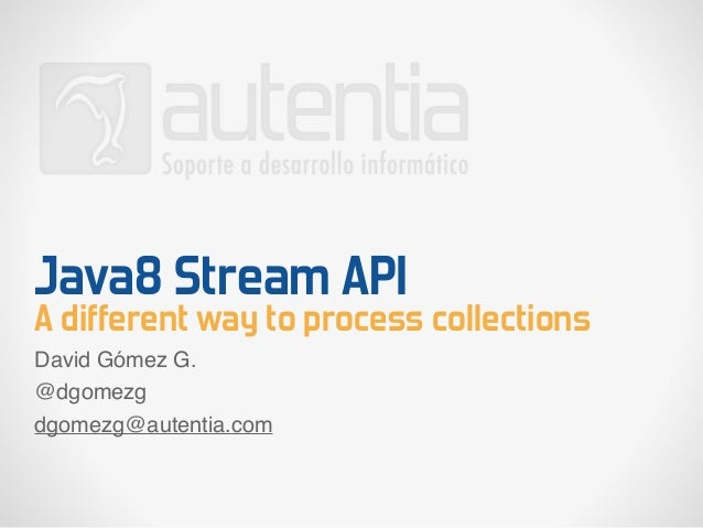 Java 8 Stream API. A different way to process collections.