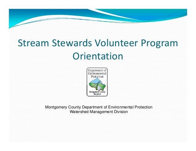 StreamStewardsVolunteerProgram g Orientation  Montgomery County Department of Environmental Protection Watershed Manag...