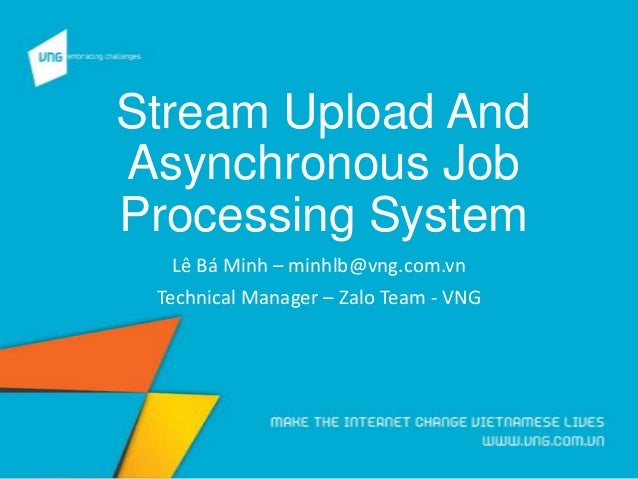 Stream upload and asynchronous job processing  in large scale systems