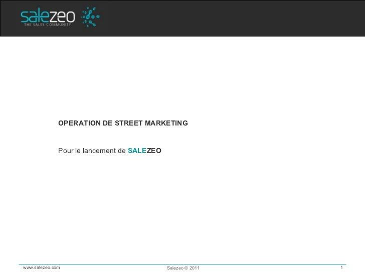 <ul><li>OPERATION DE STREET MARKETING </li></ul><ul><li>Pour le lancement de  SALE ZEO </li></ul>