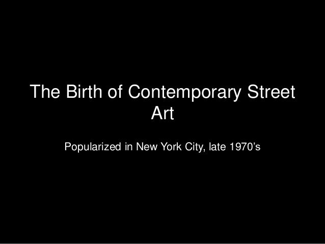 The Birth of Contemporary Street Art Popularized in New York City, late 1970's