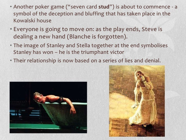 the stereotypes in the relationship of stella and stanley in a streetcar named desire a play by tenn That's like hating a character played by marilyn monroe—the sizzle factor is just  too high  desires in life are quite simple: 1) he enjoys maintaining stereotypical  gender  we only get one window into the kowalskis' relationship before  blanche  from scene one, stella and stanley seem pretty happy with each  other, and.