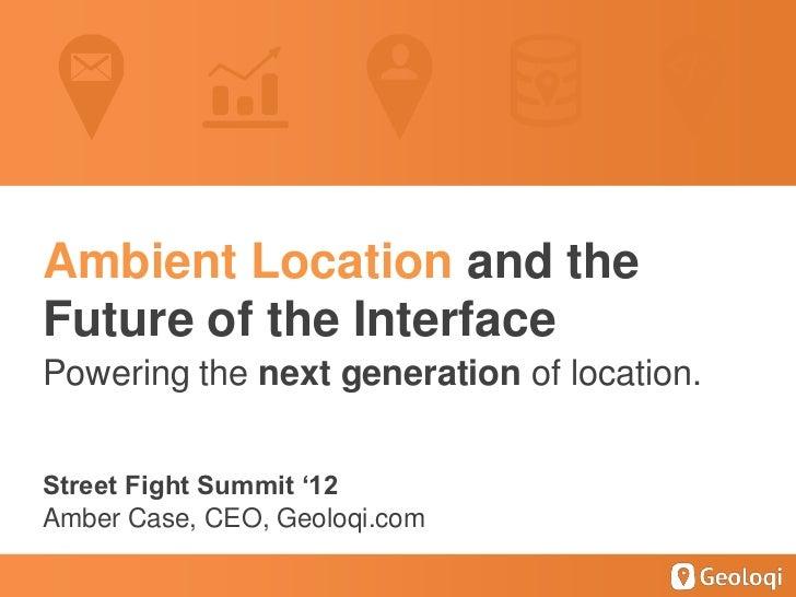 Future of Location - Street Fight Summit 2012