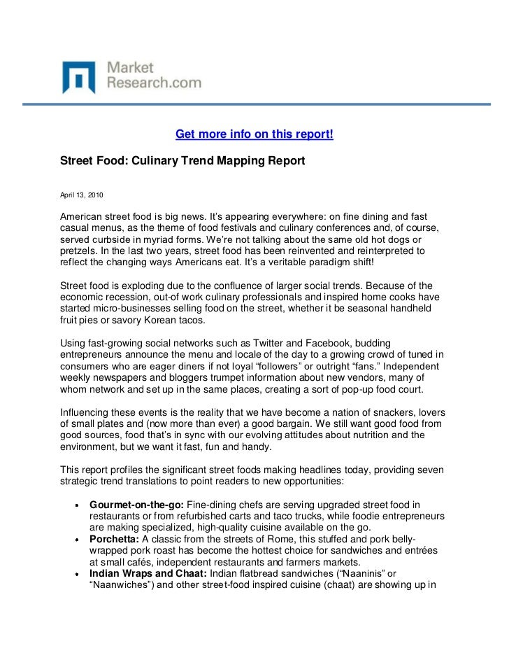 Get more info on this report!Street Food: Culinary Trend Mapping ReportApril 13, 2010American street food is big news. It'...
