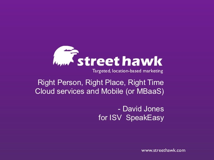 Targeted, location-based marketingRight Person, Right Place, Right TimeCloud services and Mobile (or MBaaS)               ...