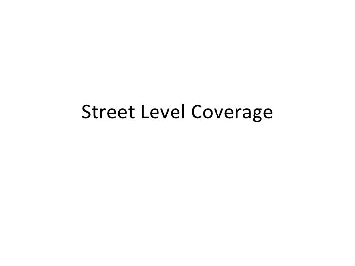 Street level coverage