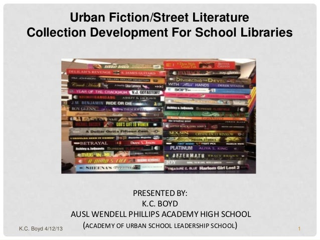 Urban Fiction/Street Literature  Collection Development For School Libraries                                    PRESENTED ...