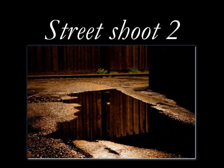 Street shoot 2<br />