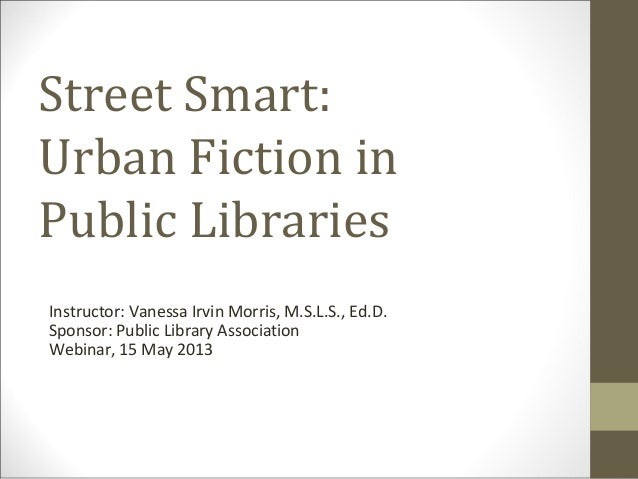 Street Smart: Urban Fiction in Public Libraries