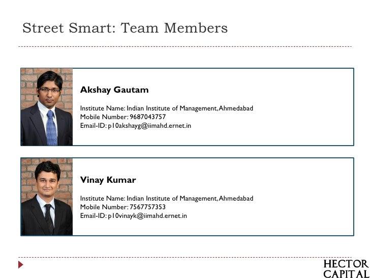 Street Smart: Team Members       Akshay Gautam       Institute Name: Indian Institute of Management, Ahmedabad       Mobil...