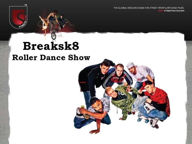 Breaksk8 Roller Dance Show