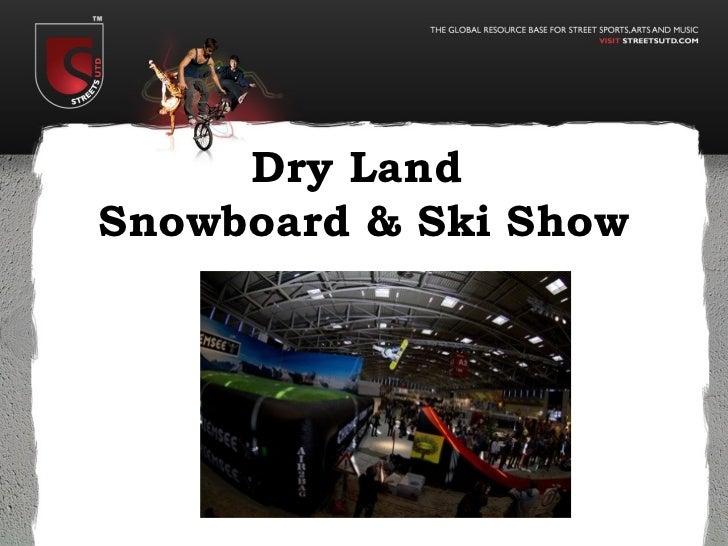 Dry Land  Snowboard & Ski Show
