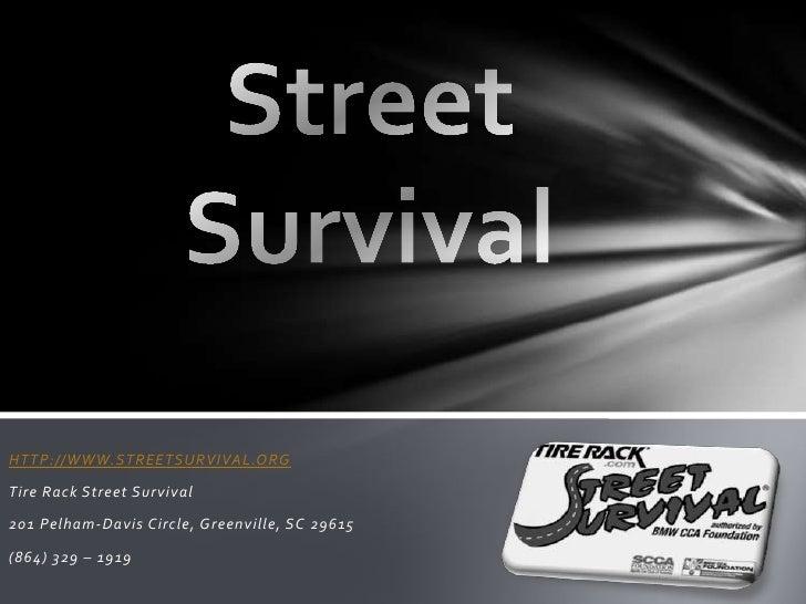 Street Survival<br />HTTP://WWW.STREETSURVIVAL.ORG<br />Tire Rack Street Survival <br />201 Pelham-Davis Circle, Greenvill...